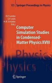 Computer Simulation Studies in Condensed-Matter Physics XVIII