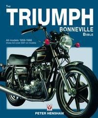 Triumph Bonneville Bible 1959 - 1988, the by Peter Henshaw