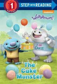 The Cake Monster (Wallykazam!) by Jennifer Liberts