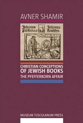 Christian Conceptions of Jewish Books by Avner Shamir
