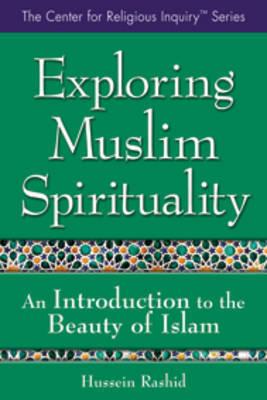 Exploring Muslim Spirituality by Rashid Hussein