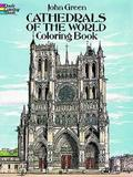 Cathedrals of the World Coloring Book by John Green