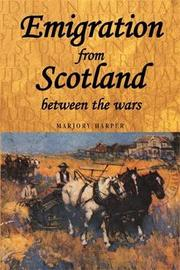 Emigration from Scotland Between the Wars by Marjory Harper