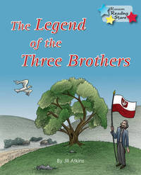 The Legend of the Three Brothers by Jill Atkins