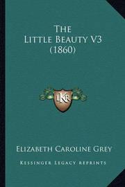 The Little Beauty V3 (1860) by Elizabeth Caroline Grey