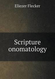 Scripture Onomatology by Eliezer Flecker