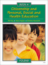 Citizenship and Personal, Social and Health Education: Bk. 4 by Pat King image