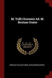 M. Tulli Ciceronis Ad. M. Brutum Orator by Marcus Tullius Cicero image