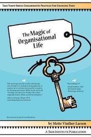 The Magic of Organisational Life by Mette V Larsen