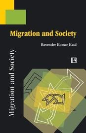 Migration and Society by Ravender Kumar Kaul image