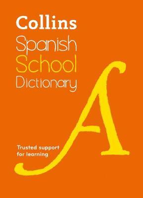 Spanish School Dictionary by Collins Dictionaries