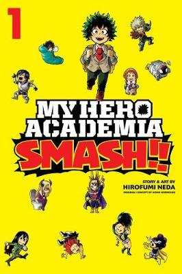 My Hero Academia: Smash!!, Vol. 1 by Hirofumi Neda
