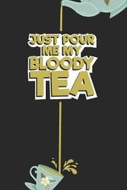 Just pour me My Bloody Tea! by Tea Lovers Book Co image