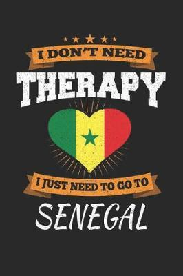 I Don't Need Therapy I Just Need To Go To Senegal by Maximus Designs image