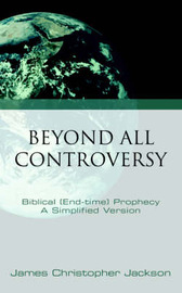 Beyond All Controversy by James, Christopher Jackson image