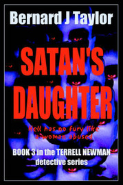 Satan's Daughter: Book Three in the Terrell Newman Detective Series by Bernard J. Taylor image