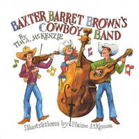 """Baxter Barret Brown's Cowboy Band"" by Tim McKenzie image"