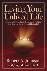 Living Your Unlived Life by Robert A. Johnson image