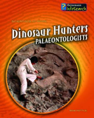 Dinosaur Hunters: Palaeontologists by Louise Spilsbury image