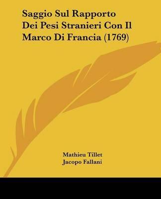 Saggio Sul Rapporto Dei Pesi Stranieri Con Il Marco Di Francia (1769) by Mathieu Tillet image