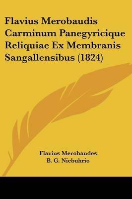 Flavius Merobaudis Carminum Panegyricique Reliquiae Ex Membranis Sangallensibus (1824) by Flavius Merobaudes image