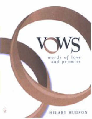 Vows: Words of Love and Promise by Hilary Hudson