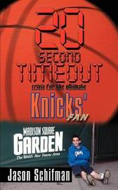 20 Second Timeout: Trivia for the Ultimate Knicks' Fan by Jason Schifman image