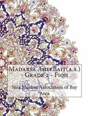 Madarsa Ahlebait(a.S.) - Grade 2 - Fiqh by Shia Muslim Association of Bay Area image