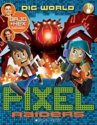 Pixel Raiders #1: Dig World by Bajo & Hex