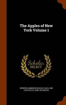 The Apples of New York Volume 1 by Spencer Ambrose Beach