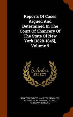 Reports of Cases Argued and Determined in the Court of Chancery of the State of New York [1828-1845], Volume 9 image