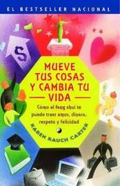 Mueve Tus Cosas y Cambia Tu Vida by Karen Rauch Carter