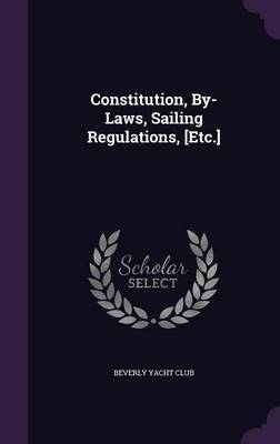 Constitution, By-Laws, Sailing Regulations, [Etc.]