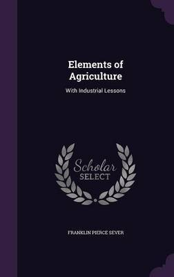 Elements of Agriculture by Franklin Pierce Sever image