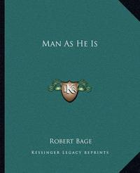 Man as He Is by Robert Bage