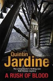 A Rush of Blood (Bob Skinner series, Book 20) by Quintin Jardine