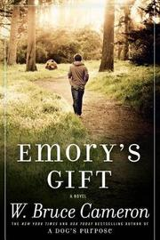 Emory's Gift by W.Bruce Cameron