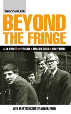 The Complete Beyond the Fringe by Alan Bennett image
