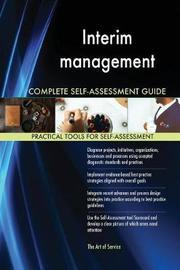 Interim Management Complete Self-Assessment Guide by Gerardus Blokdyk