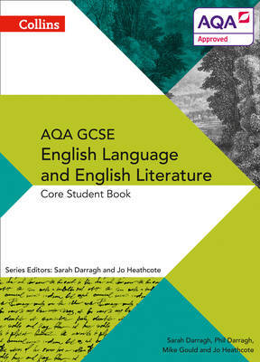 AQA GCSE ENGLISH LANGUAGE AND ENGLISH LITERATURE: CORE STUDENT BOOK by Phil Darragh