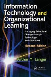 Information Technology and Organizational Learning by Arthur M. Langer