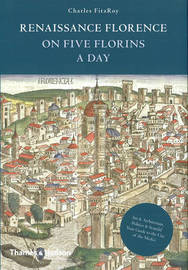 Renaissance Florence on Five Florins a Day by Charles FitzRoy image