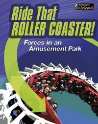 Ride That Rollercoaster! by Louise A Spilsbury