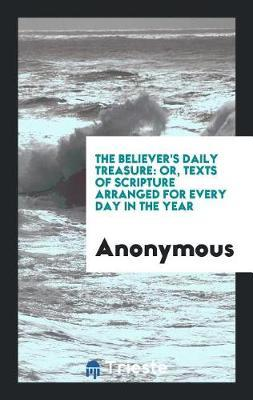The Believer's Daily Treasure by * Anonymous image