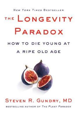 The Longevity Paradox by Steven R Gundry
