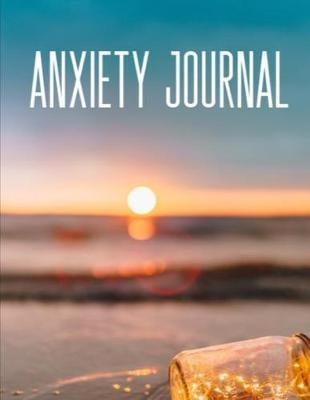 Anxiety Journal by Gia Lundby Rn