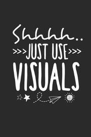 Shhhh Just use Visuals by Sunshine Publishing