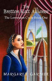 The Bretton Katt Alliance: The Lorrondon Cycle Book One by Margaret Garside image