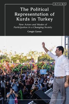 The Political Representation of Kurds in Turkey by Cengiz Gunes