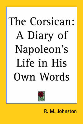 The Corsican: A Diary of Napoleon's Life in His Own Words image
